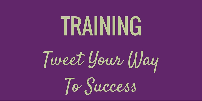 Tweet Your Way To Success Twitter Training