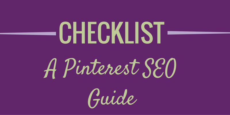 How To Get Your Pinterest Pins Seen – A Pinterest SEO Guide